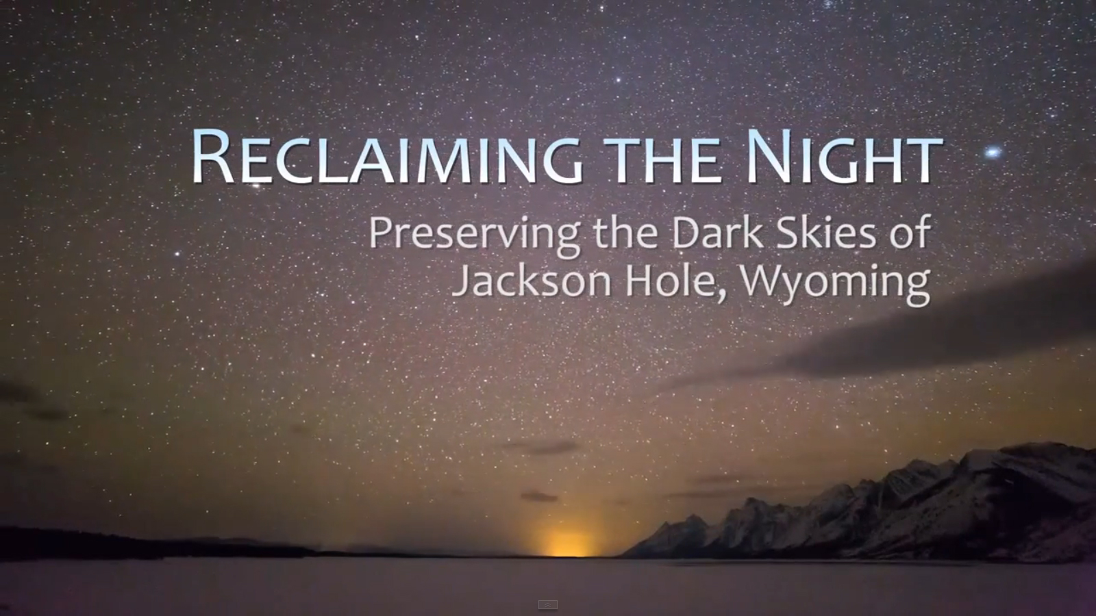 Preserving the Night Skies of Jackson Hole